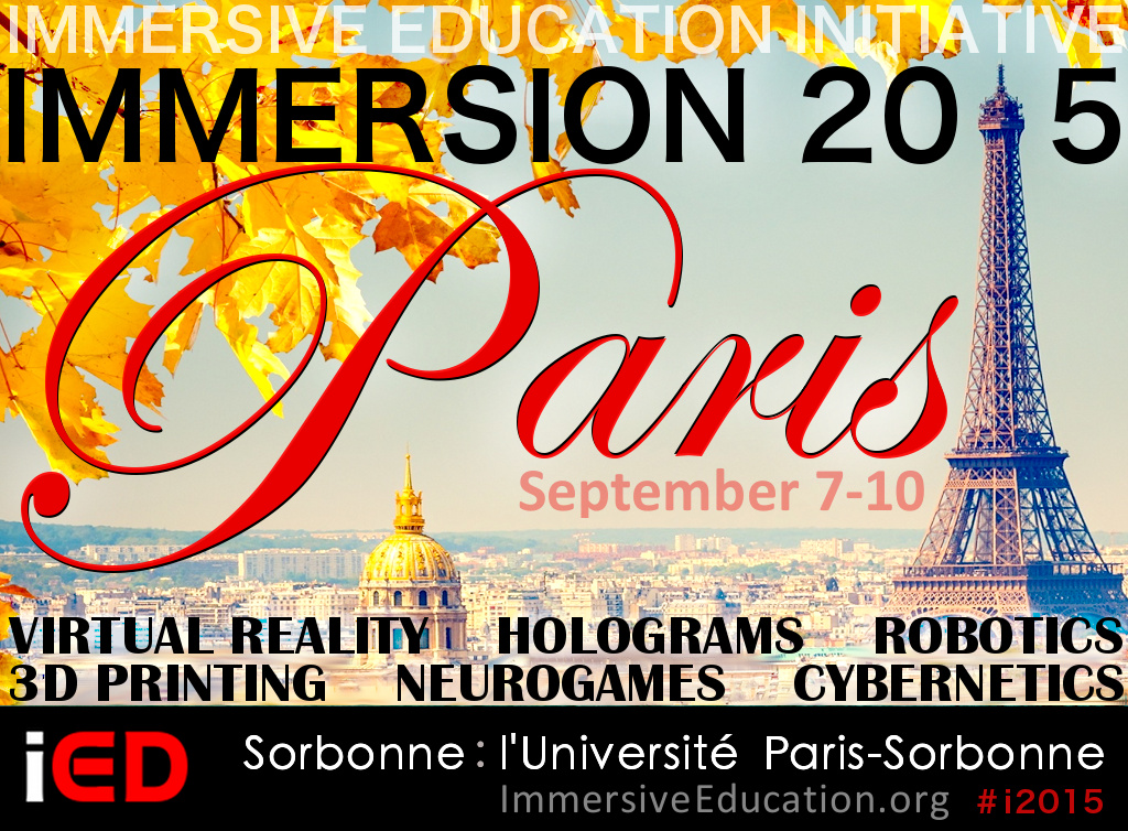 IMMERSION 2015 PARIS AND EiED 2014 - Immersive Education Summit - Immersive Learning