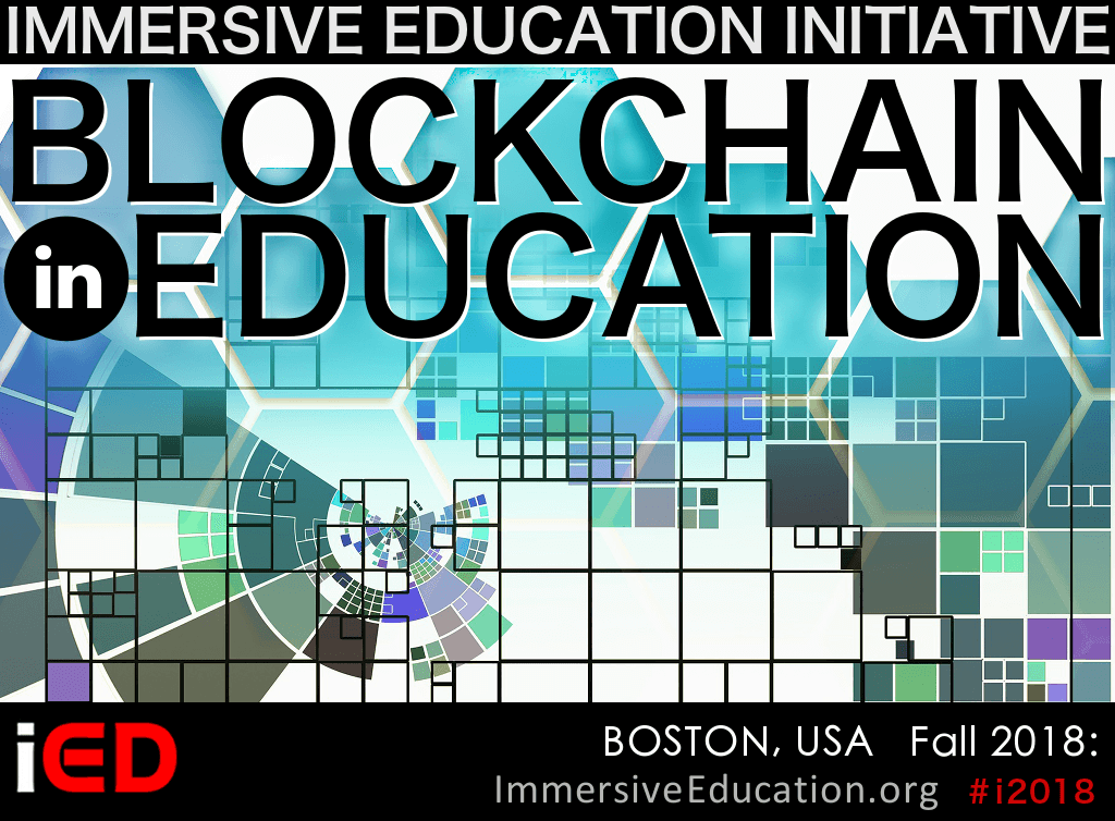 Blockchain in Education Summit 2018 (iED 2018) - Immersive Education Summit (iED Summit) poster image - Immersive Learning